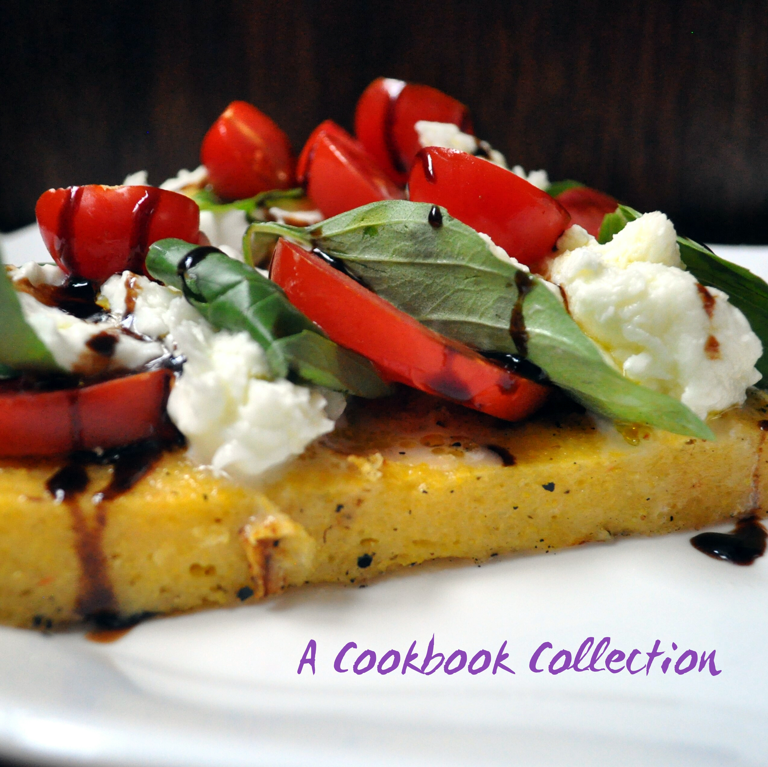 Grilled Polenta with Caprese Salad | A Cookbook Collection
