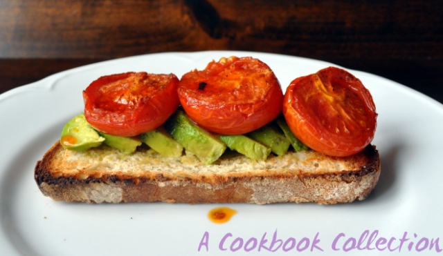 Roasted Tomatoes and Avocado on Toast - A Cookbook Collection