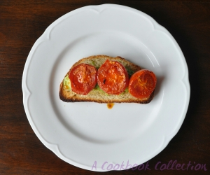 Roasted Tomatoes and Avocado on Toast- A Cookbook Collection